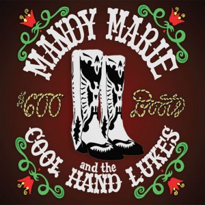 Music Review: Mandy Marie and the Cool Hand Lukes – $600. Boots