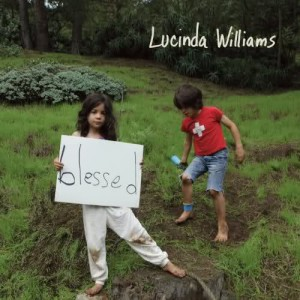 Music Review – Lucinda Williams – Blessed [Lost Highway]
