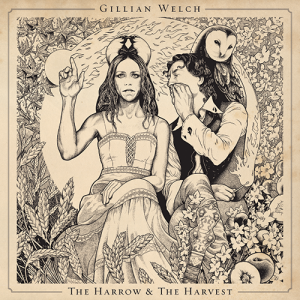 Music Review: Gillian Welch  – The Harrow & the Harvest [Acony]