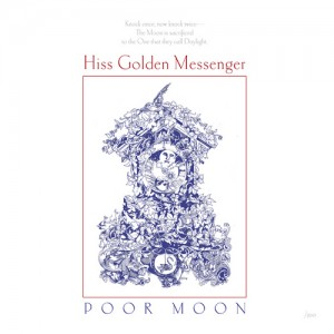 Music Review: Hiss Golden Messenger –  Poor Moon [Tompkins Square Records]