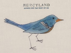 Music Review: Mercyland: Hymns For The Rest of Us [Mercyland Records]