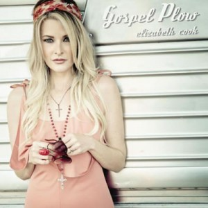 Music Review: Elizabeth Cook – Gospel Plow EP [Thirty One Tigers]