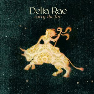 Music Review – Delta Rae – Carry the Fire [Sire]