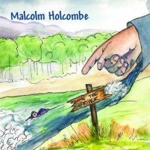 Music Review: Malcolm Holcombe – Down The River [Gyspy Eyes Music]