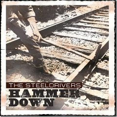 The SteelDrivers – 'Hammer Down' – Listen Up!