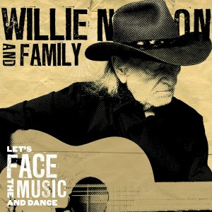 Willie -Face The Music and Dance