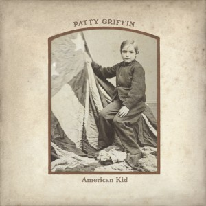 "Patty Griffin to Release New Album, ""American Kid,"" on May 7th"