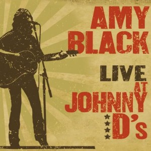 "Listen Up! EXCLUSIVE Amy Black ""Live at Johnny D's"""
