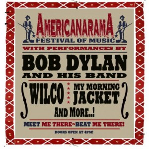 Bob Dylan, Wilco, & My Morning Jacket Team Summer AmericanaramA Festival Tour