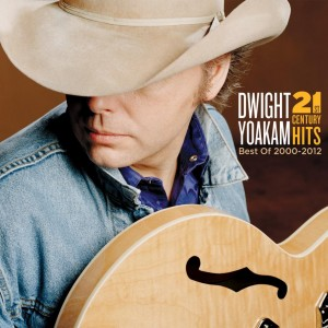 "Dwight Yoakam To Release "" 21st Century Hits: Best of 2000-12,"" on October 1"