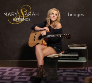"Mary Sarah to Release ""Bridges,"" duets with Dolly, Willie, Merle, Ray Price"
