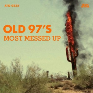 Old 97′s to Release new Album, 'Most Messed Up'