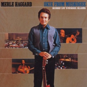 "Merle Haggard Live 45th Anniversary ""Okie From Muskogee"" To Be Released"