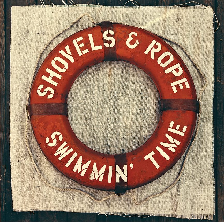 Shovels and Rope - Swimmin Time