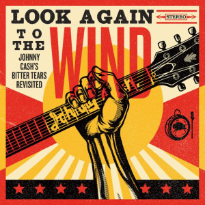 Look Again To The Wind: Johnny Cash's Bitter Tears Revisited – Available August 19