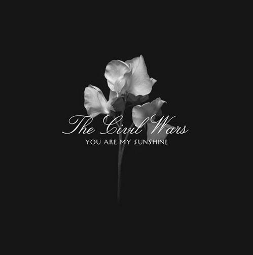 The Civil Wars- Sunshine