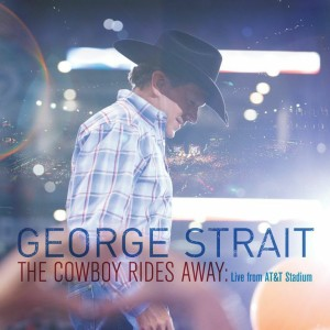 "George Strait Will Release Live ""Cowboy Rides Away"" Album September 16th"
