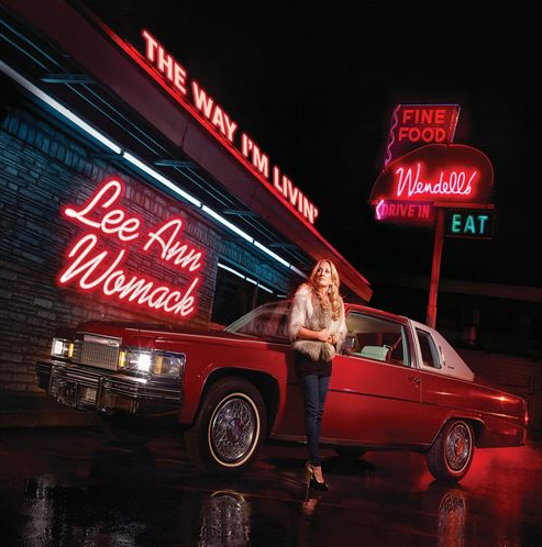 "Lee Ann Womack - ""The Way I'm Livin'"