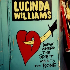 "Music Review – Lucinda Williams – ""Where The Spirit Meets The Bone""  [Highway 20 Records]"