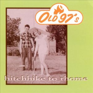Omnivore Recordings To Release Expanded 20th-Anniversary of Old 97's debut 'Hitchhike to Rhome,' November 17