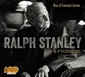 Ralph Stanley – 'Man of Constant Sorrow' Out Now via Cracker Barrel