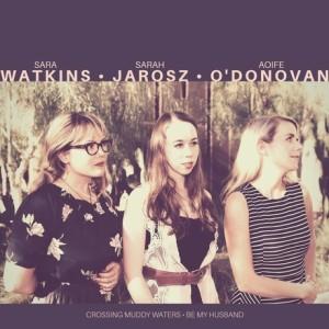 Sara Watkins, Sarah Jarosz and Aoife O'Donovan Announce 7 inch Release