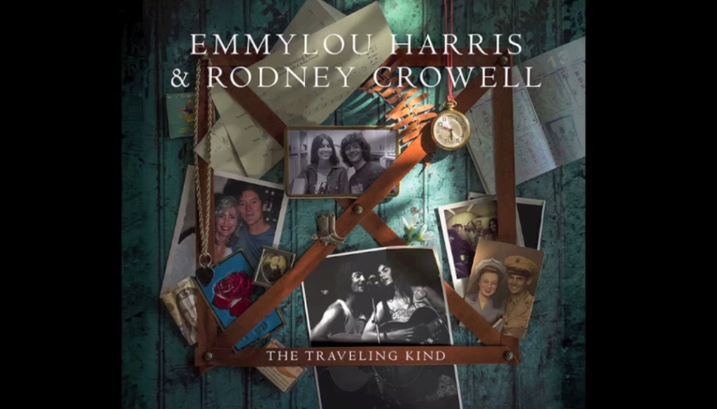 Emmylou Harris and Rodney Crowell -  'The Traveling Kind'