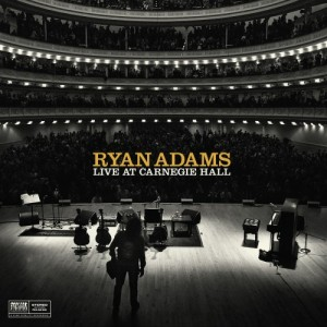 Ryan Adams Announces Live at Carnegie Hall LP – Out April 21