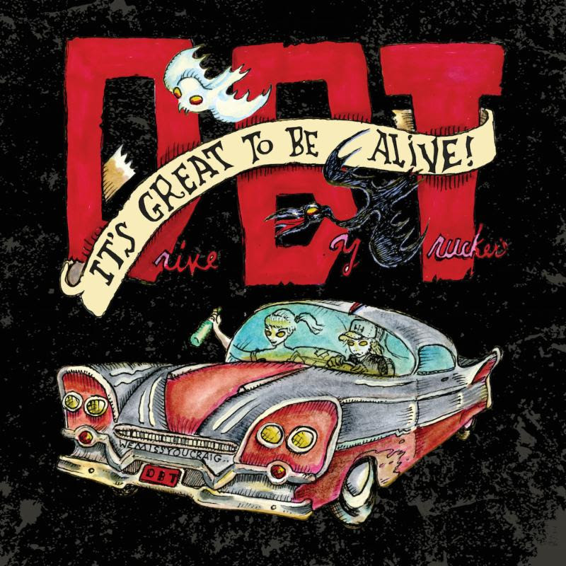 "Drive-By Truckers ""It's Great To Be Alive!"""