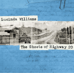 Ghosts of Highway 20 - Lucinda Williams