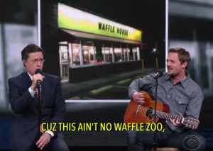 "Sturgill Simpson and Stephen Colbert Debuts Waffle House song, ""No Shirt, No Shoes, No Knuckleheads."""