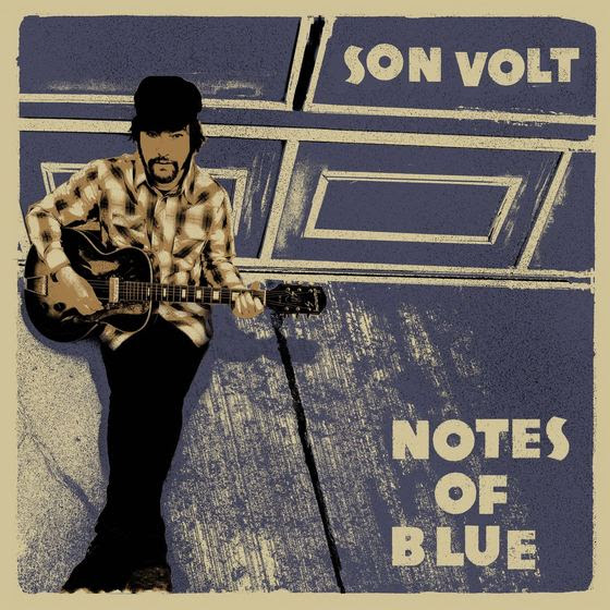 Son Volt  - 'Notes Of Blue'