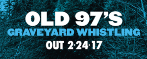 "Old 97's New Album 'Graveyard Whistling' Out In February – Hear ""Good With God"" feat. Brandi Carlile"