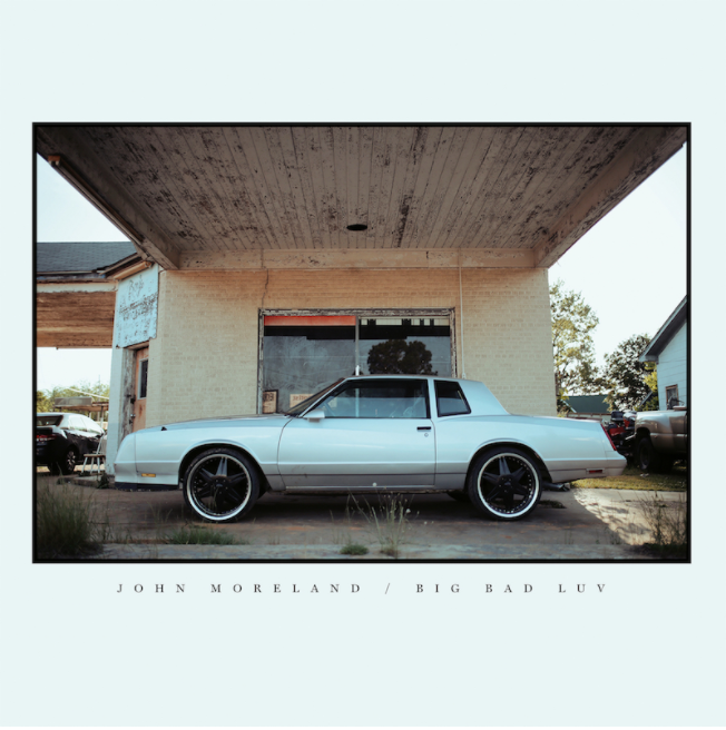 John Moreland : 'Big Bad Luv',