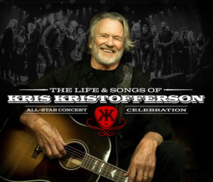 "Star-Studded Concert Film & Recording ""The Life & Songs of Kris Kristofferson"" Premiering October 27, 2017"