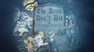 Listen Up! Sturgill Simpson New Song 'The Dead Don't Die'