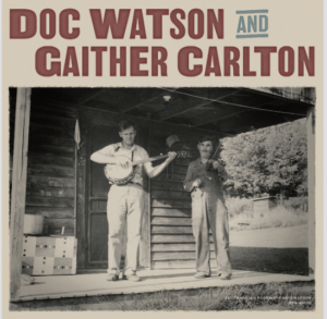 Doc Watson and Gaither Carlton Live Recordings To Be Released This Spring