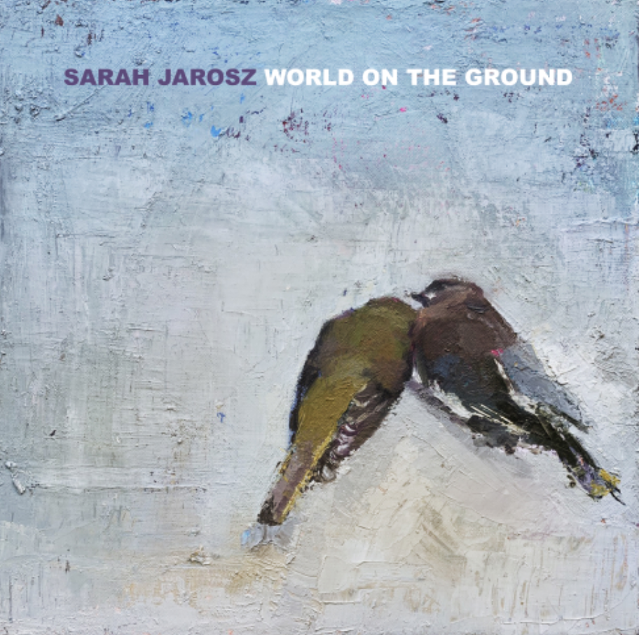 "Sarah Jarosz - ""World On The Ground"""