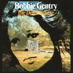"Bobbie Gentry's  ""The Delta Sweete"" Expanded With New Deluxe Edition Out 7/31"