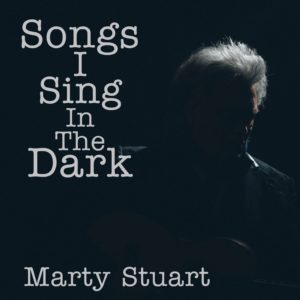 Marty Stuart Readies New Acoustic Album 'Songs I Sing In The Dark'